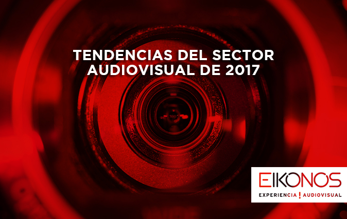 Tendencias del sector audiovisual 2017